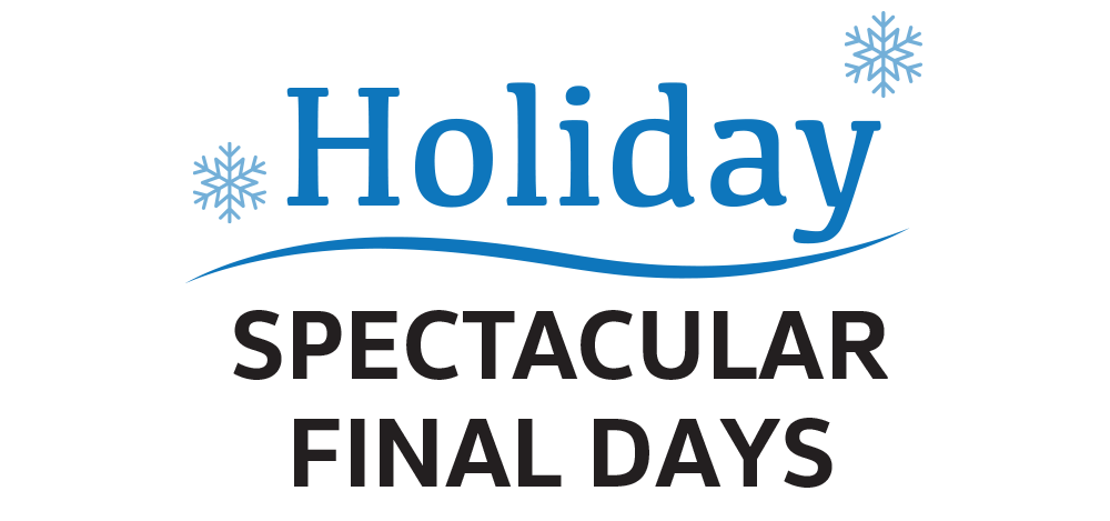Holiday Spectacular Final Days